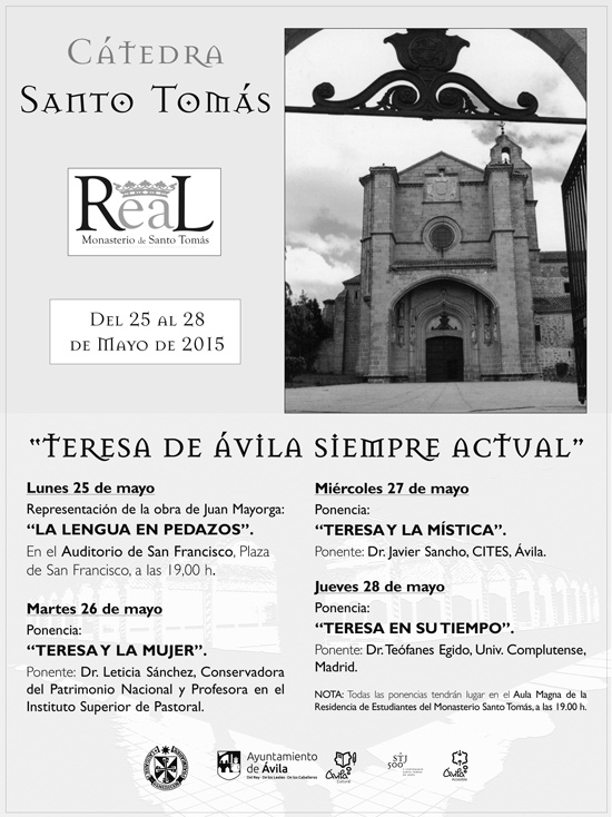 Teresa de Ávila siempre actual. Monsaterio de Santo Tomás. Ávila
